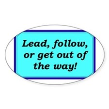 """""""Lead or Follow"""" Oval Decal"""