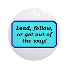"""""""Lead or Follow"""" Ornament (Round)"""
