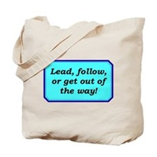 """Lead or Follow"" Tote Bag"