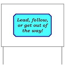 """Lead or Follow"" Yard Sign"