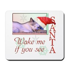 Wake Me If You See Santa Mousepad
