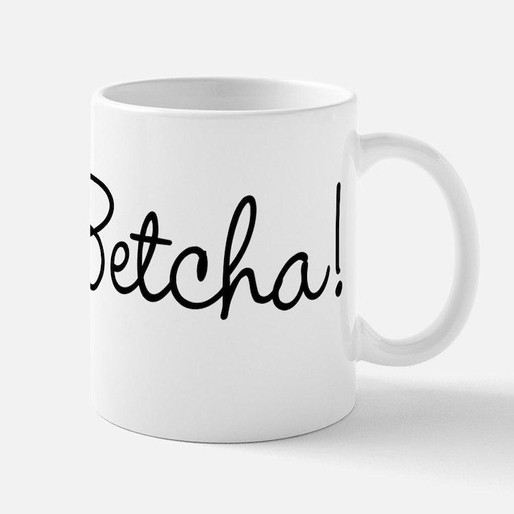You Betcha! Mug