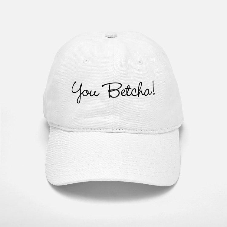 You Betcha! Cap