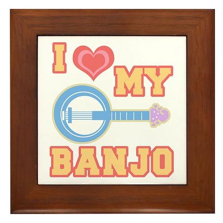 I Love My Banjo Framed Tile