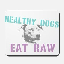 Healthy Dogs Mousepad