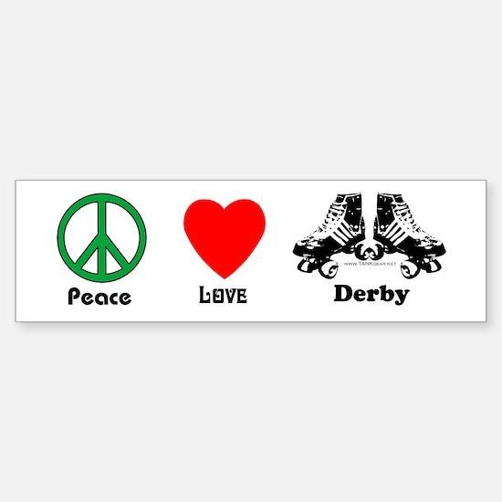 Peace Love Derby Bumper Bumper Bumper Sticker