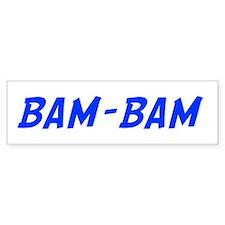 BAM-BAM Bumper Bumper Sticker