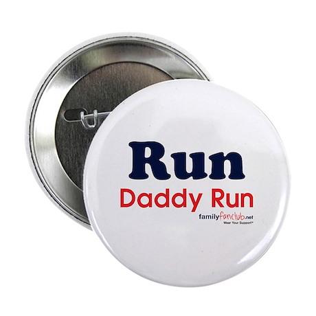"""Run Daddy Run 2.25"""" Button"""