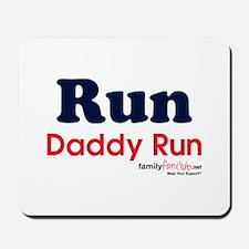 Run Daddy Run Mousepad