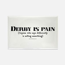 Derby Is Pain... Rectangle Magnet