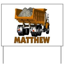 Matthew Dumptruck Yard Sign
