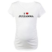 I Love JULIANNA Shirt