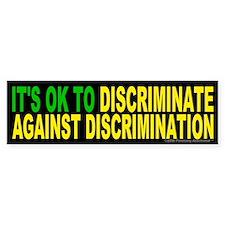 Against Discrimination Bumper Bumper Sticker