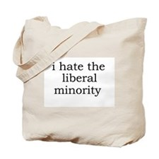 I hate the liberal minority Tote Bag