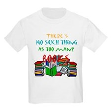 Too Many Books... Kids T-Shirt