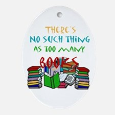 Too Many Books... Oval Ornament