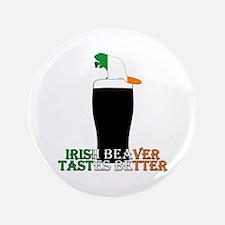 Funny Irish slogan Beaver badges