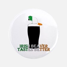 Funny Irish slogan Beaver badges