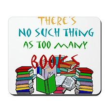 Too Many Books... Mousepad