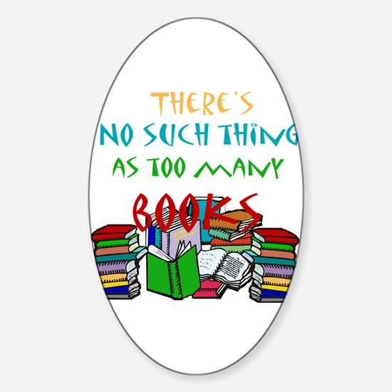 Too Many Books... Oval Decal