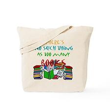 Too Many Books... Tote Bag