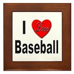 I Love Baseball Framed Tile