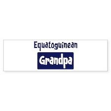 Equatoguinean grandpa Bumper Bumper Sticker