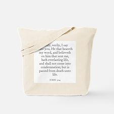 JOHN  5:24 Tote Bag