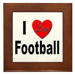 I Love Football Framed Tile