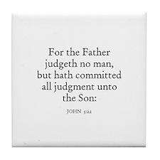 JOHN  5:22 Tile Coaster