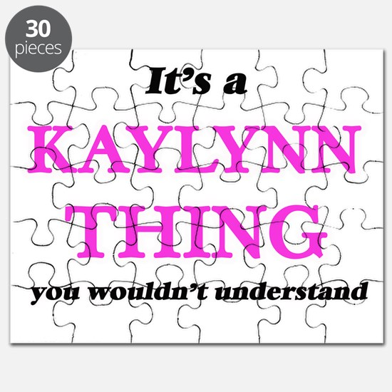 It's a Kaylynn thing, you wouldn't Puzzle