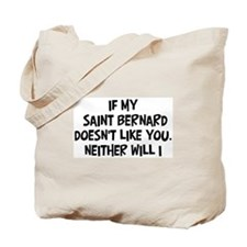 Saint Bernard like you Tote Bag