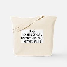 Saint Bernard like you Tote Bag