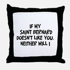 Saint Bernard like you Throw Pillow