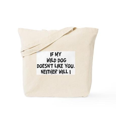 Wild Dog like you Tote Bag