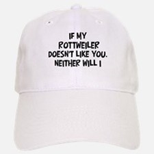 Rottweiler like you Baseball Baseball Cap