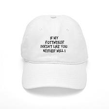 Rottweiler like you Baseball Cap