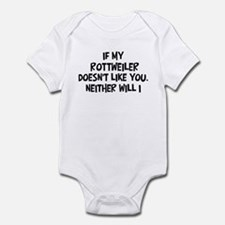 Rottweiler like you Infant Bodysuit