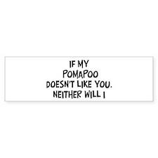 Pomapoo like you Bumper Sticker (50 pk)