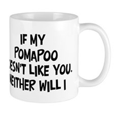 Pomapoo like you Mug