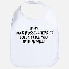 Jack Russell Terrier like you Bib