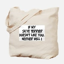 Skye Terrier like you Tote Bag