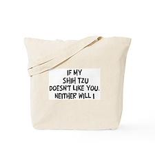 Shih Tzu like you Tote Bag