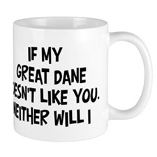 Great Dane like you Mug