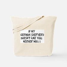 German Shepherd like you Tote Bag