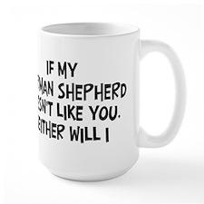 German Shepherd like you Mug
