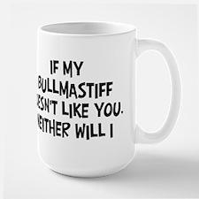 Bullmastiff like you Mug