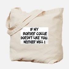 Border Collie like you Tote Bag