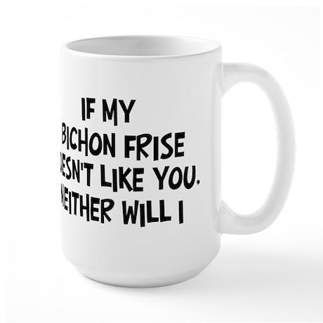 Bichon Frise like you Large Mug