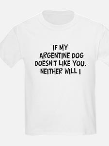 Argentine Dog like you T-Shirt